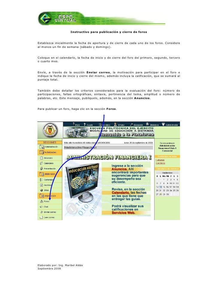 Instructivo para publicación y cierre de foros   Establezca inicialmente la fecha de apertura y de cierre de cada uno de l...