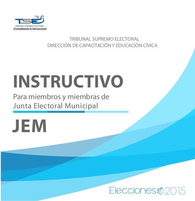 Para miembros y miembras de Junta Electoral Municipal TRIBUNAL SUPREMO ELECTORAL DIRECCIÓN DE CAPACITACIÓN Y EDUCACIÓN CÍV...