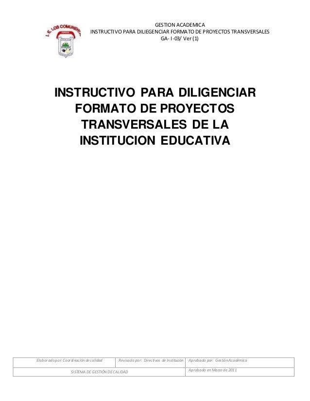 Elaboradopor: Coordinación de calidad Revisado por: Directivos de Institución Aprobado por: GestiónAcadémica SISTEMADE GES...