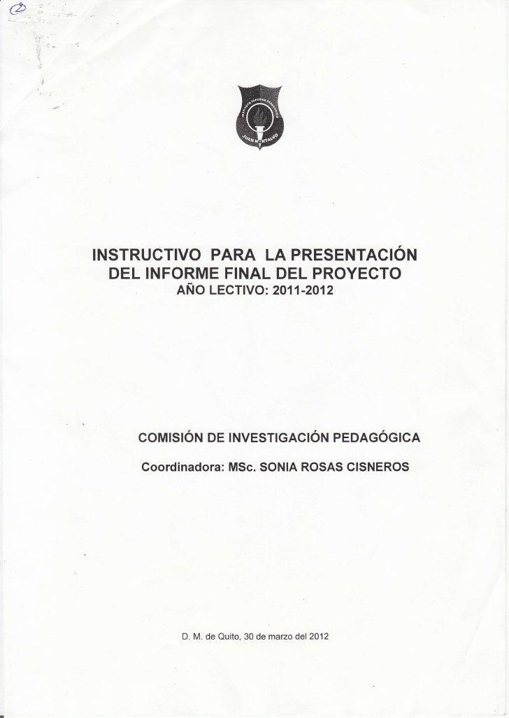 INSTRUCTIVO PARA LA PRESENTACION  DEL INFORME FINAL DEL PROYECTO         ANO LECTIVO:2011-2012    COMISION DE INVESTIGACIO...