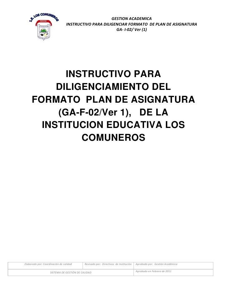 INSTRUCTIVO PARA DILIGENCIAMIENTO DEL FORMATO  PLAN DE ASIGNATURA (GA-F-02/Ver 1),   DE LA INSTITUCION EDUCATIVA LOS COMUN...