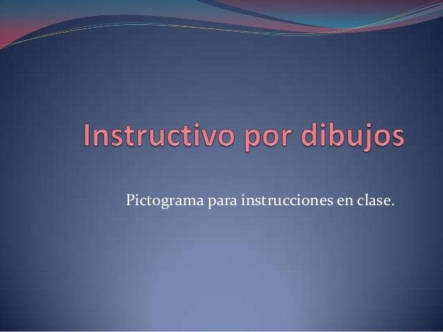 Pictograma para instrucciones en clase.