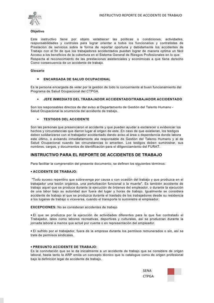 INSTRUCTIVO REPORTE DE ACCIDENTE DE TRABAJO    Objetivo  Este instructivo tiene por objeto establecer las políticas o cond...