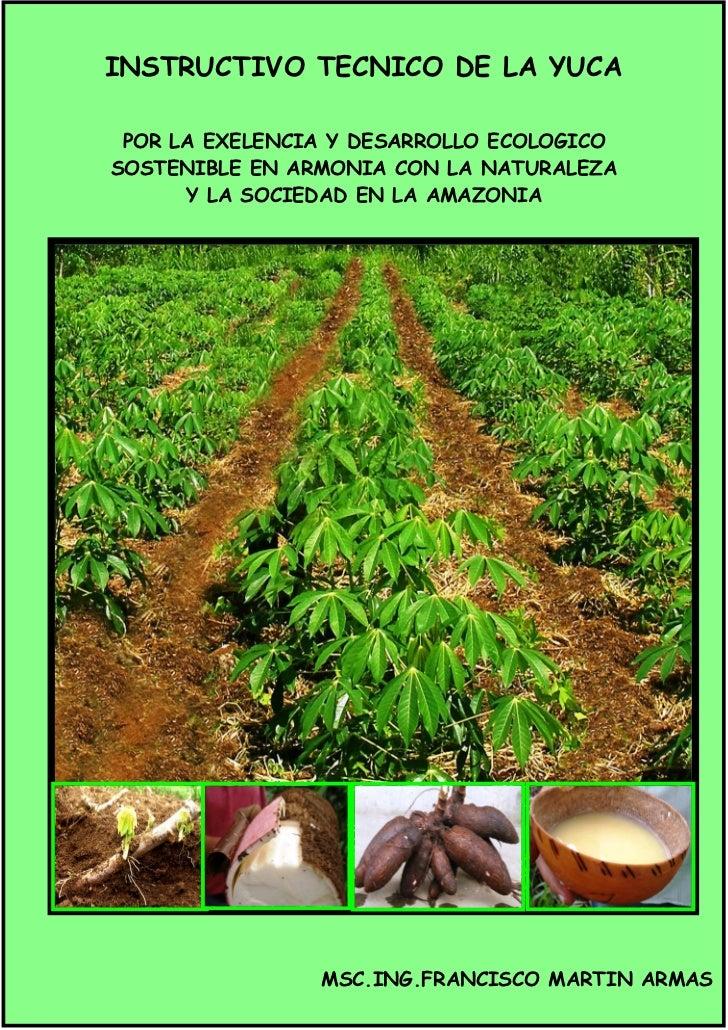 Instructivo tecnico del cultivo de la yuca ,msc. ing. francisco martin armas