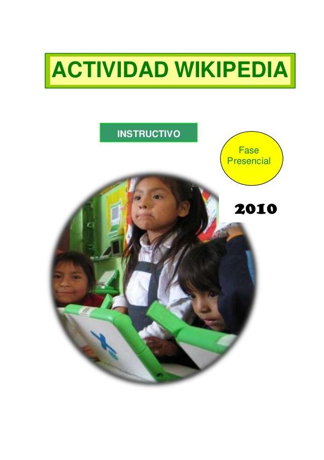ACTIVIDAD WIKIPEDIA INSTRUCTIVO Fase Presencial  2010