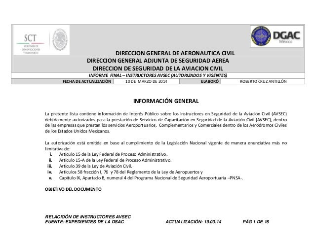 RELACIOÓN DE INSTRUCTORES AVSEC FUENTE: EXPEDIENTES DE LA DSAC ACTUALIZACIÓN: 10.03.14 PÁG 1 DE 16 DIRECCION GENERAL DE AE...