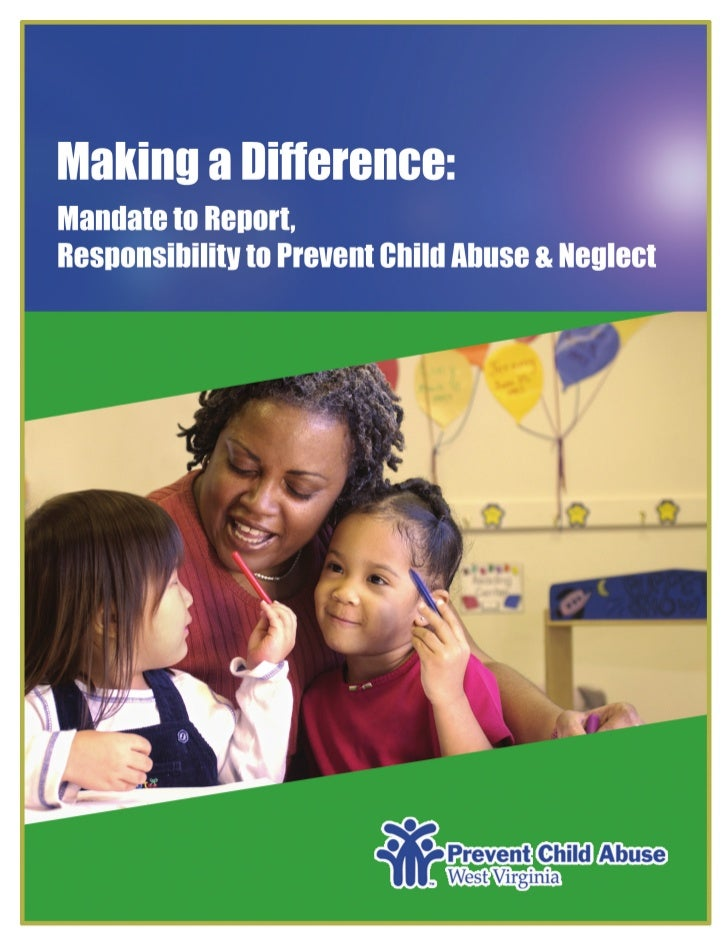 MAKING A DIFFERENCE:       Mandate to Report, Responsibility to Prevent       Child Abuse & Neglect               ...