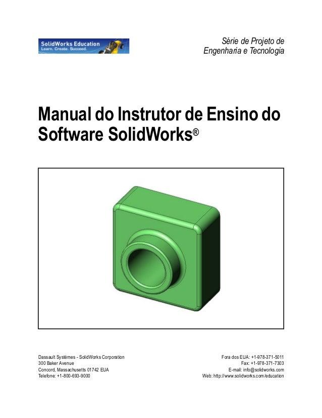 Série de Projeto de Engenharia e Tecnologia Manual do Instrutor de Ensino do Software SolidWorks® Dassault Systèmes - Soli...