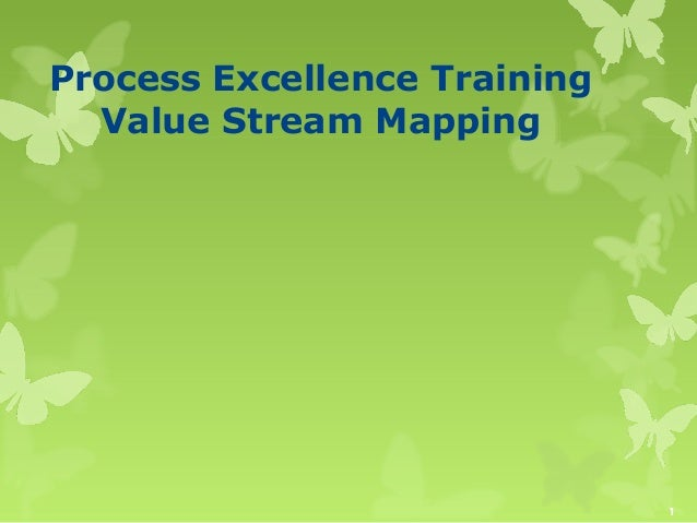 Process Excellence Training Value Stream Mapping  1