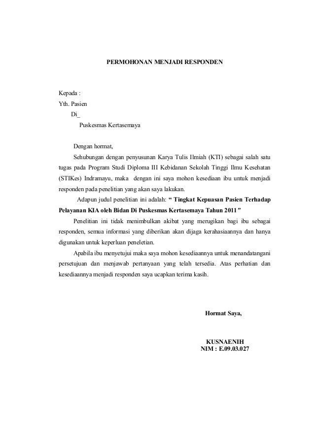 PERMOHONAN MENJADI RESPONDEN Kepada : Yth. Pasien Di_ Puskesmas Kertasemaya Dengan hormat, Sehubungan dengan penyusunan Ka...
