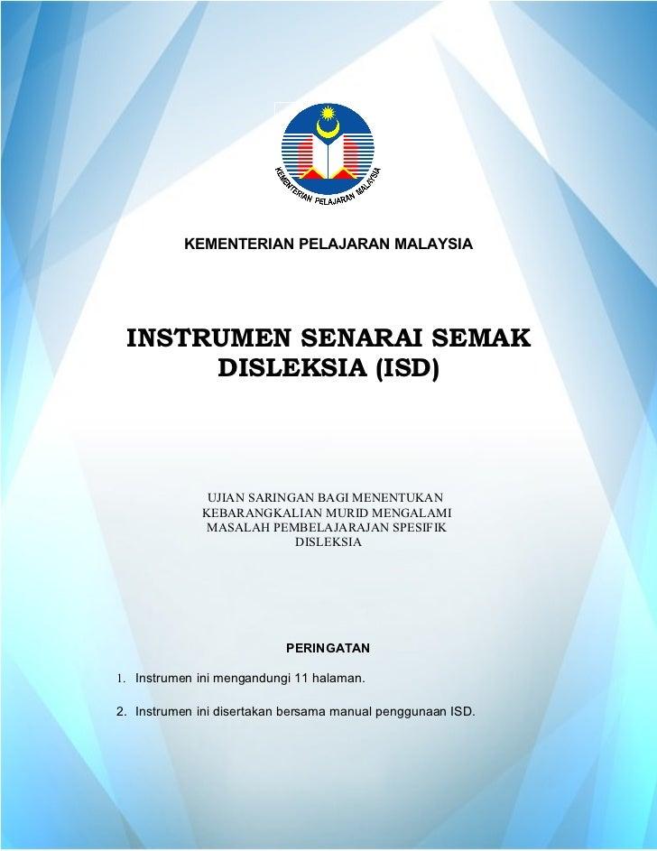 KEMENTERIAN PELAJARAN MALAYSIA INSTRUMEN SENARAI SEMAK      DISLEKSIA (ISD)              UJIAN SARINGAN BAGI MENENTUKAN   ...