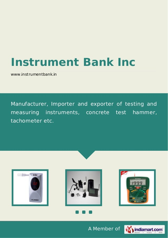 A Member of Instrument Bank Inc www.instrumentbank.in Manufacturer, Importer and exporter of testing and measuring instrum...