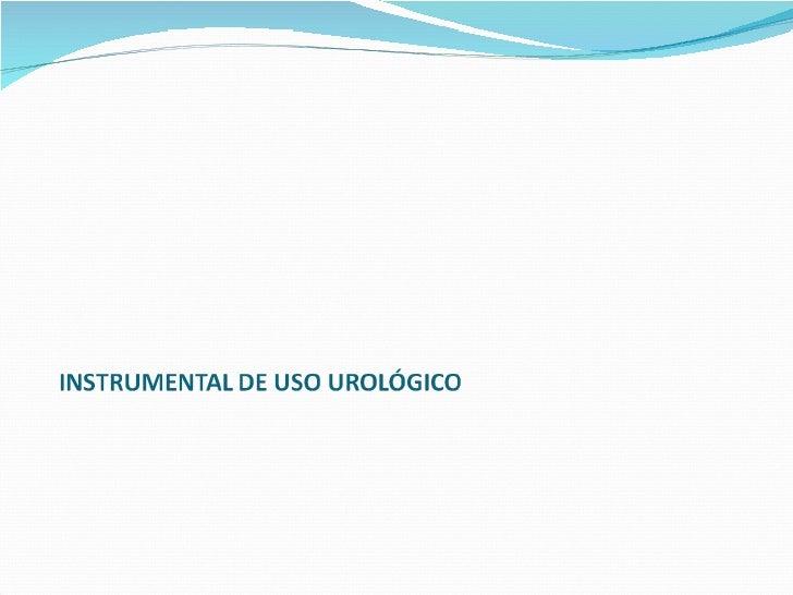Instrumental de uso urológico