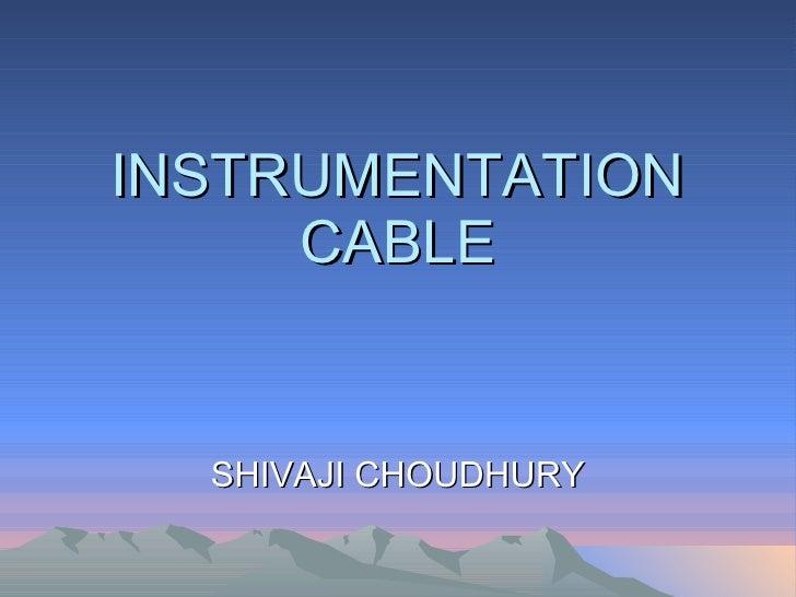 INSTRUMENTATION CABLE SHIVAJI CHOUDHURY