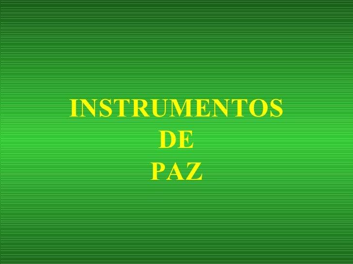 INSTRUMENTOS DE PAZ