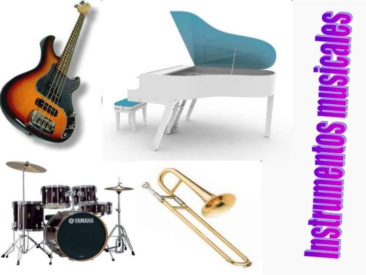    Instrumentos de cuerda   Instrumentos de viento madera   Instrumentos de percusión   Instrumentos de viento metal