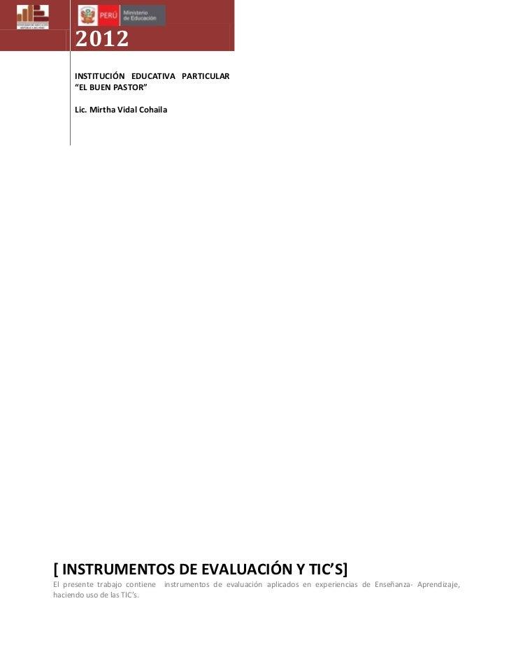"""2012     INSTITUCIÓN EDUCATIVA PARTICULAR     """"EL BUEN PASTOR""""     Lic. Mirtha Vidal Cohaila[ INSTRUMENTOS DE EVALUACIÓN Y..."""