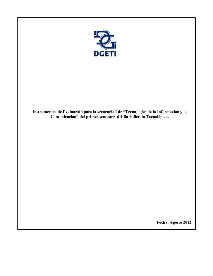 """Instrumentos de Evaluación para la secuencia I de """"Tecnologías de la Información y la         Comunicación"""" del primer sem..."""