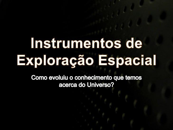 Instrumentos de exploração espacial