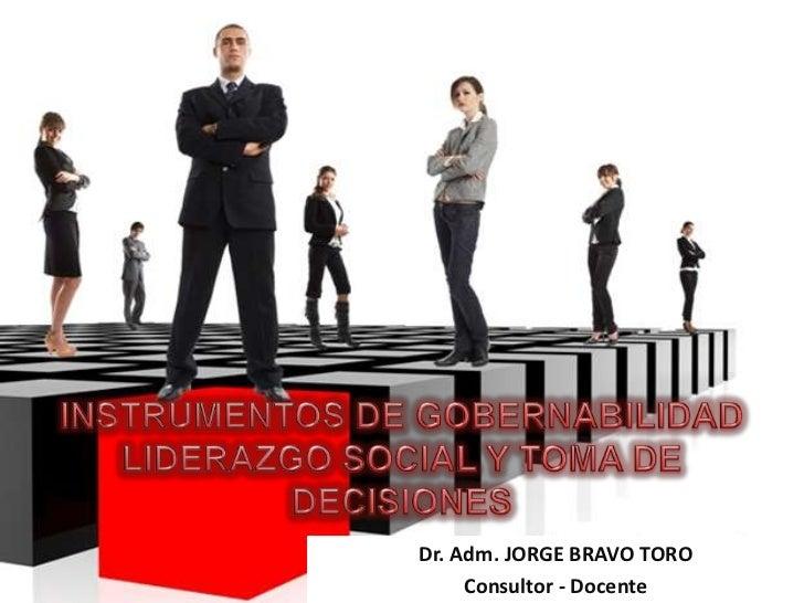 Instrumentos de gob, liderazgo, toma decisiones 12.09