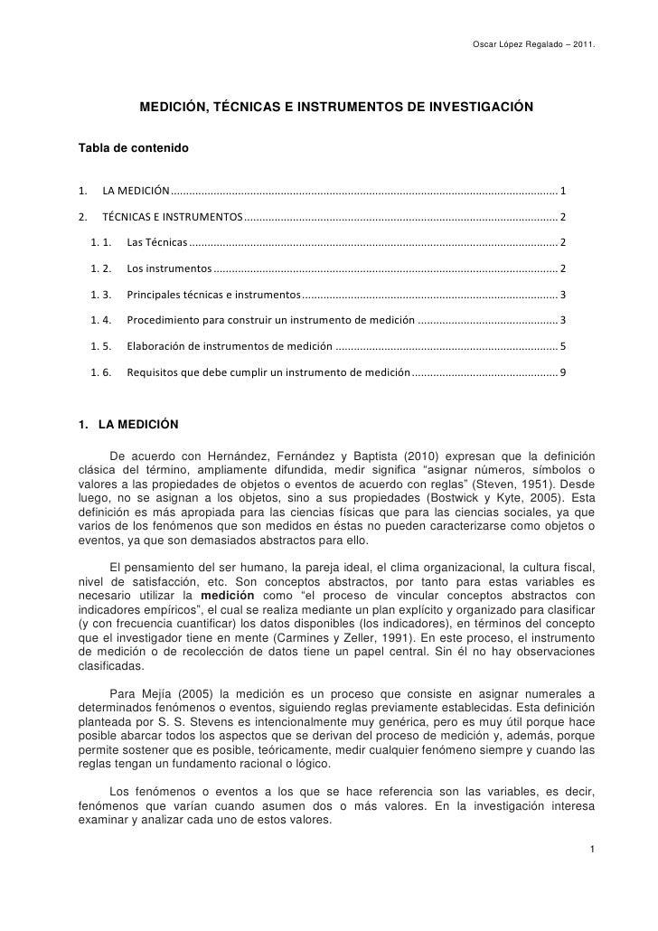 Oscar López Regalado – 2011.                  MEDICIÓN, TÉCNICAS E INSTRUMENTOS DE INVESTIGACIÓNTabla de contenido1.     L...