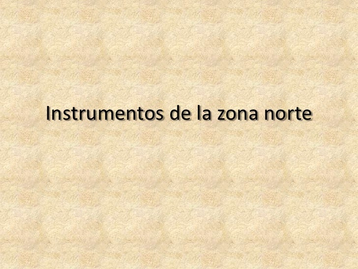 Decoracion Zona Norte De Chile ~ Instrumentos de la zona norte