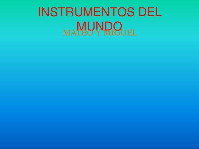 INSTRUMENTOS DEL MUNDOMATEO Y MIGUEL