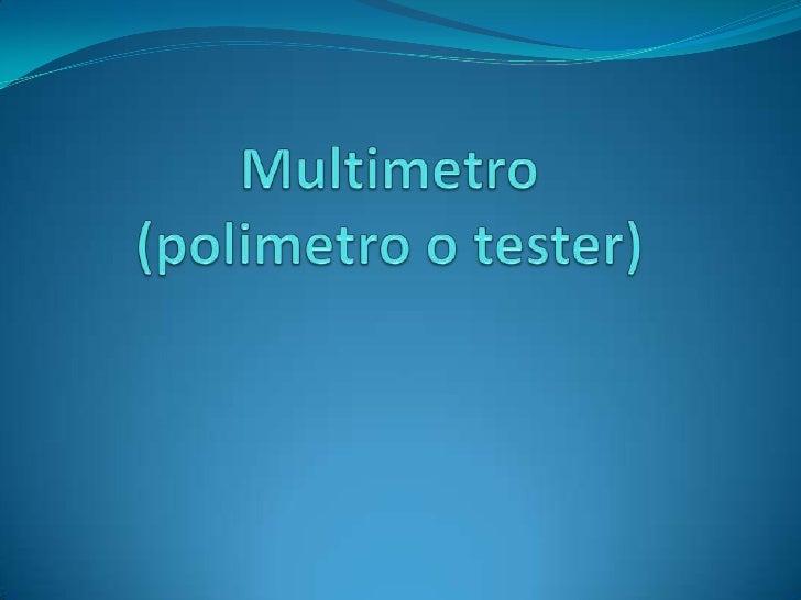Multimetro(polimetro o tester)<br />