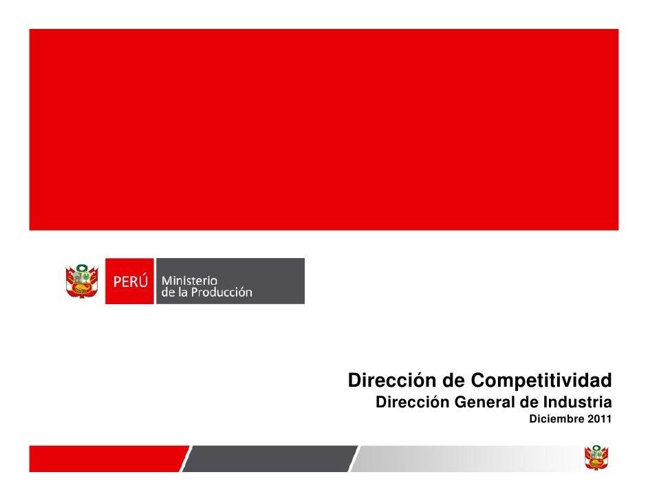 Dirección de Competitividad  Dirección General de Industria                     Diciembre 2011