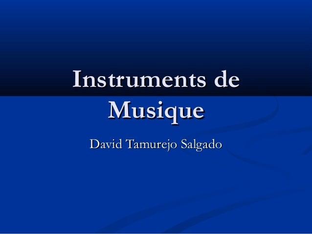 David Tamurejo SalgadoDavid Tamurejo SalgadoInstruments deInstruments deMusiqueMusique