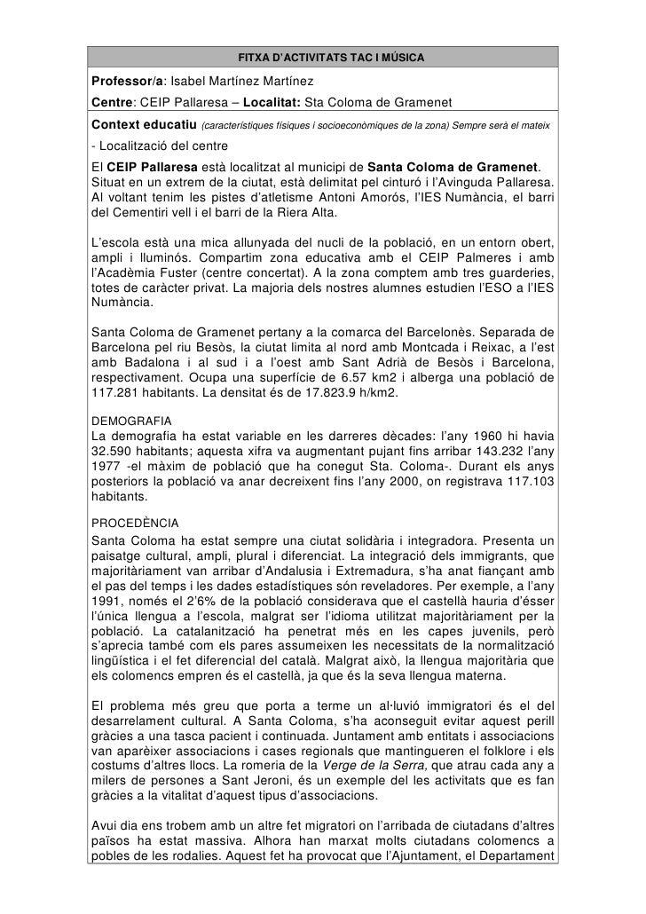 FITXA D'ACTIVITATS TAC I MÚSICA  Professor/a: Isabel Martínez Martínez Centre: CEIP Pallaresa – Localitat: Sta Coloma de G...
