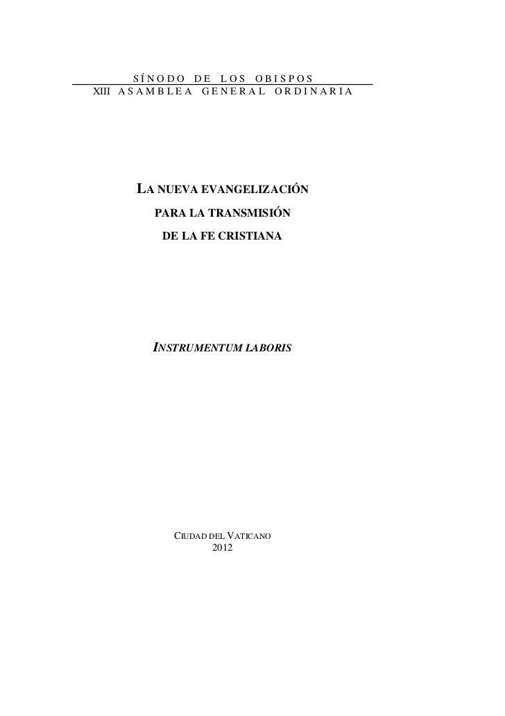 SÍNODO DE LOS OBISPOSXIII A S A M B L E A G E N E R A L O R D I N A R I A        LA NUEVA EVANGELIZACIÓN            PARA L...