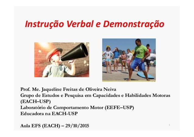 Instrução Verbal e Demonstração 1 Prof. Me
