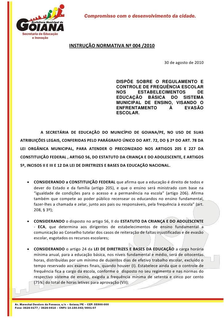 Compromisso com o desenvolvimento da cidade.                                          INSTRUÇÃO NORMATIVA Nº 004 /2010    ...