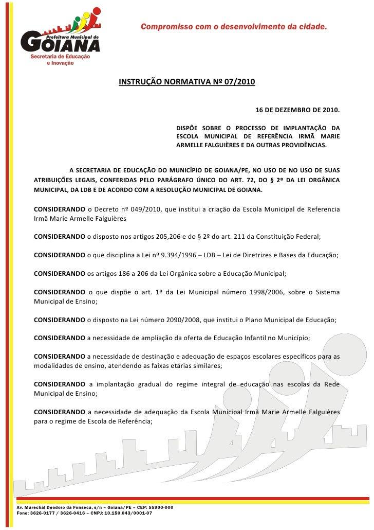 Compromisso com o desenvolvimento da cidade.                                          INSTRUÇÃO NORMATIVA Nº 07/2010      ...