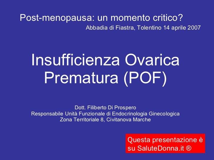 Insufficienza Ovarica Prematura (POF) Dott. Filiberto Di Prospero Responsabile Unità Funzionale di Endocrinologia Ginecolo...