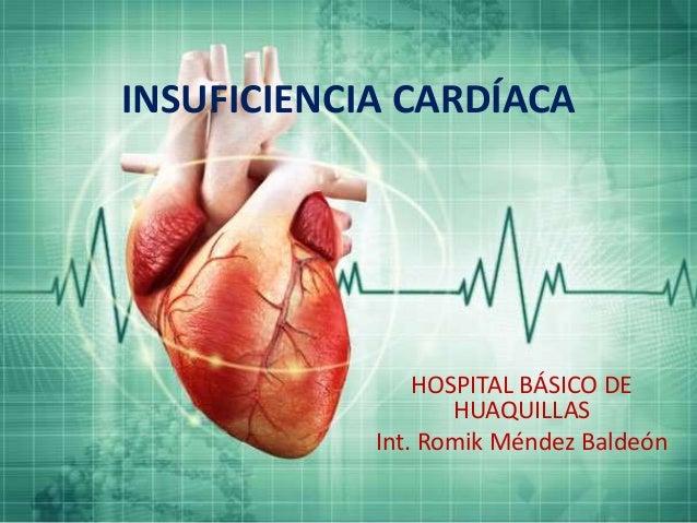 INSUFICIENCIA CARDÍACA HOSPITAL BÁSICO DE HUAQUILLAS Int. Romik Méndez Baldeón