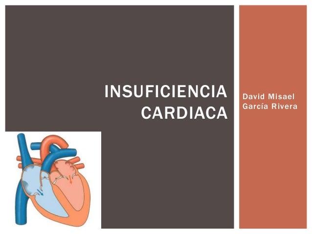 David Misael García Rivera INSUFICIENCIA CARDIACA
