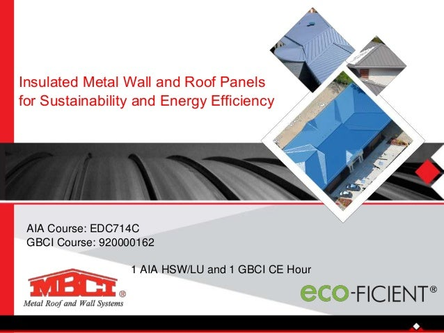 Insulated metal wall and roof panels for sustainability for Energy efficient roofing material