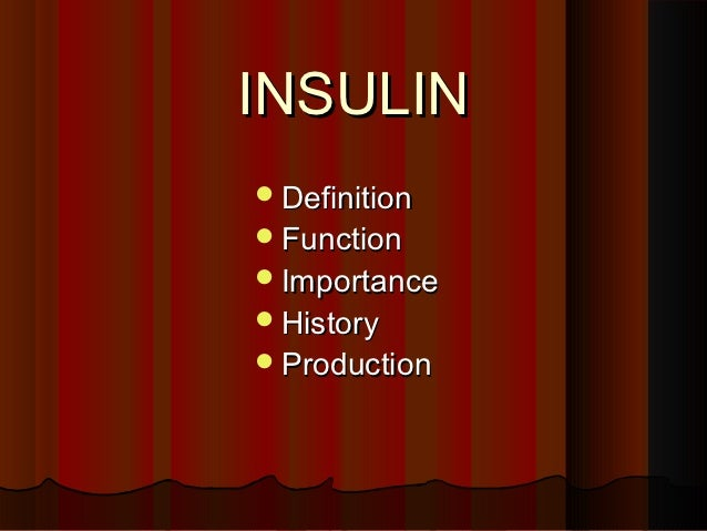 INSULIN Definition Function Importance History Production