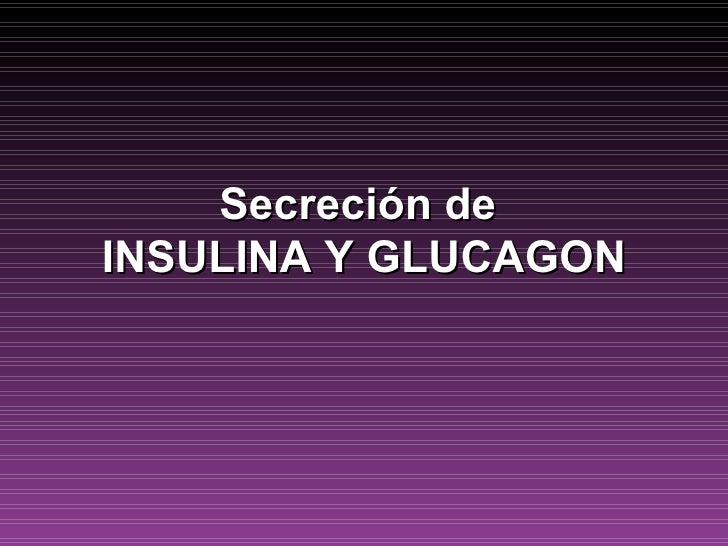 Secreción deINSULINA Y GLUCAGON