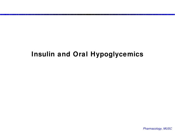 Insulin and Oral Hypoglycemics