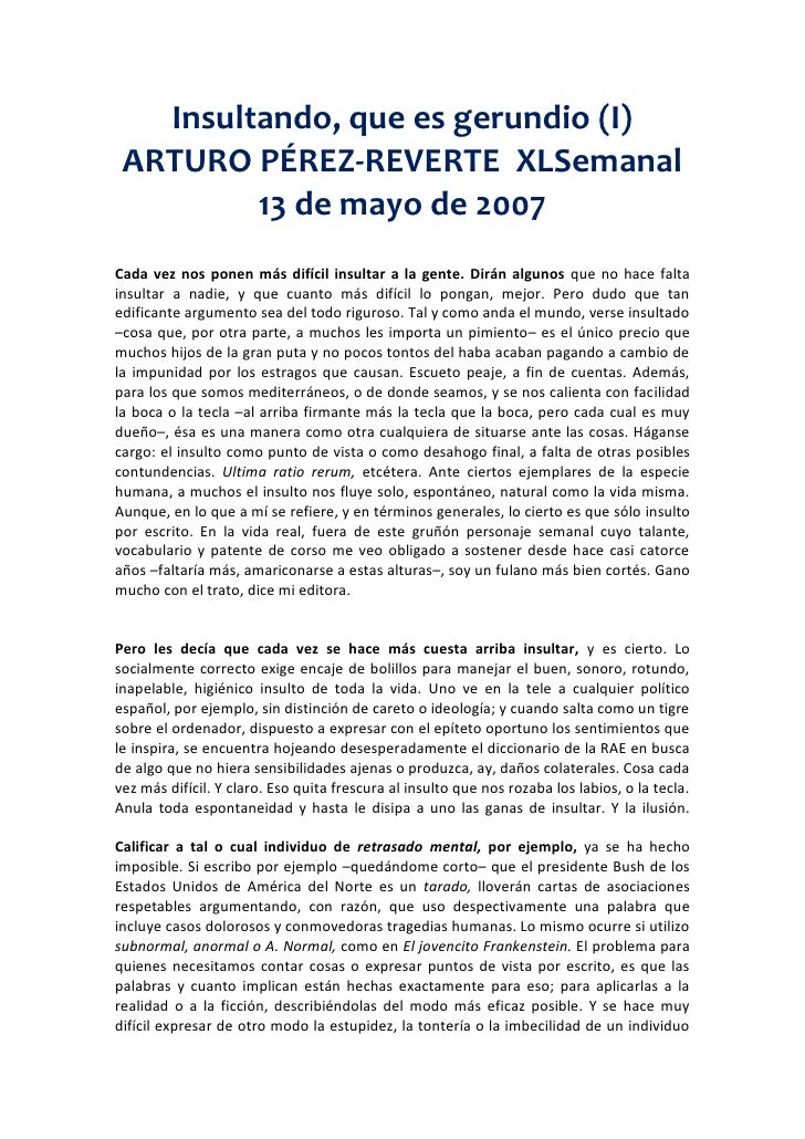 Insultando, que es gerundio (I)<br />ARTURO PÉREZ-REVERTE  XLSemanal 13 de mayo de 2007<br />Cada vez nos ponen más difíci...