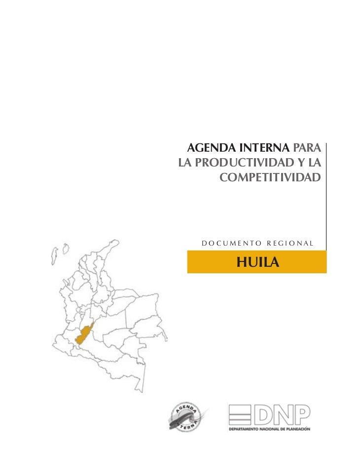 AGENDA INTERNA PARA LA PRODUCTIVIDAD Y LA       COMPETITIVIDAD        Documento regional           hUILA