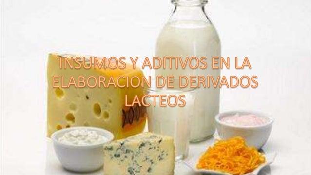 Insumos y aditivos en la elaboración de derivados lacteos
