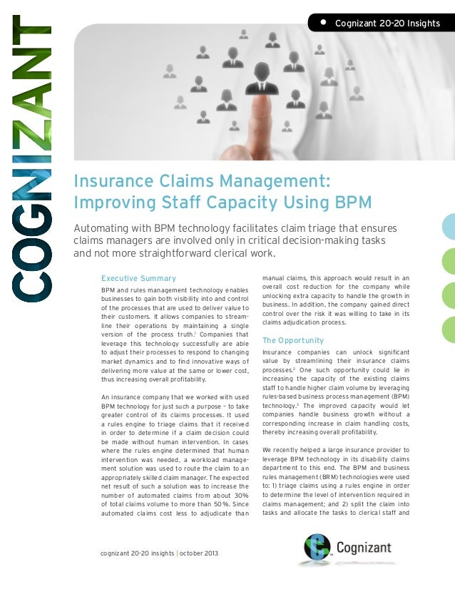 •	 Cognizant 20-20 Insights  Insurance Claims Management: Improving Staff Capacity Using BPM Automating with BPM technolog...