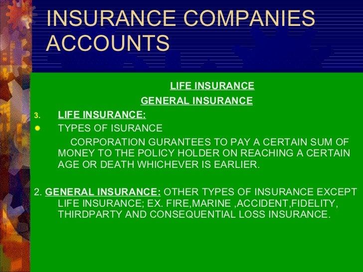 INSURANCE COMPANIES ACCOUNTS <ul><li>LIFE INSURANCE </li></ul><ul><li>GENERAL INSURANCE </li></ul><ul><li>LIFE INSURANCE: ...