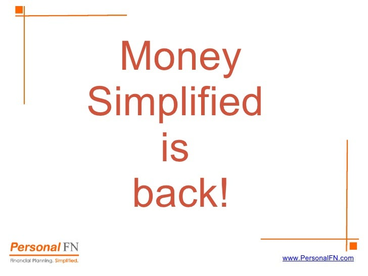 Money  Simplified  is  back! www.PersonalFN.com