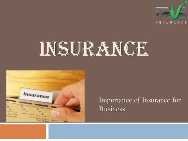 INSURANCE Importance of Insurance for Business