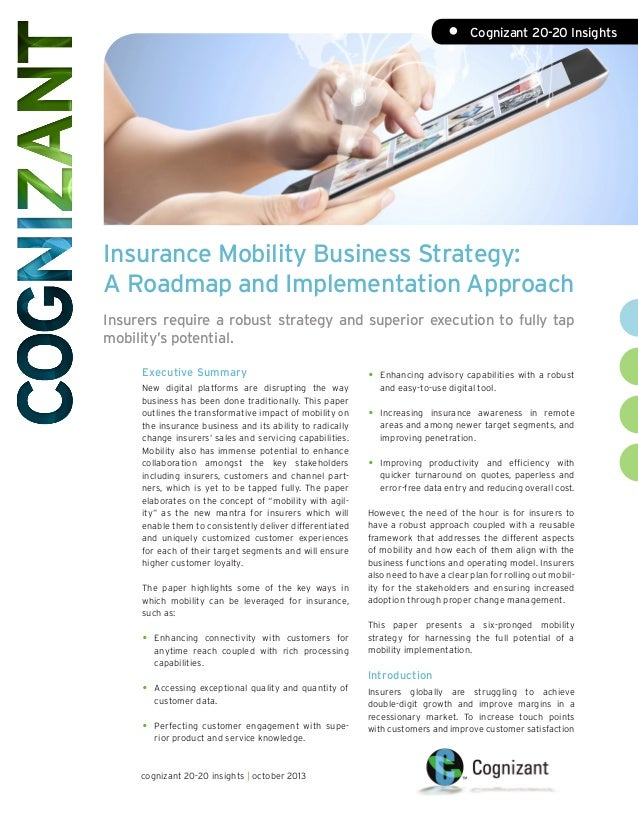 • Cognizant 20-20 Insights  Insurance Mobility Business Strategy: A Roadmap and Implementation Approach Insurers require ...
